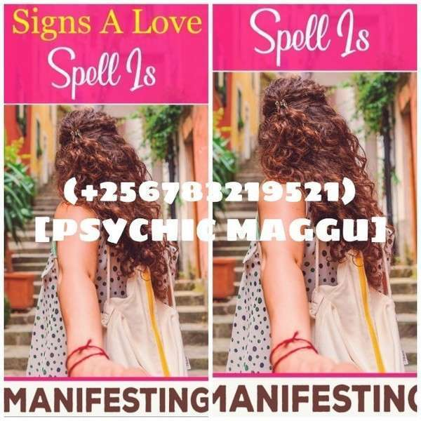 Powerful signs of working love spells  256783219521 psychic maggu